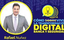 'Cómo Sobrevivir la Transformación Digital: Banca y Seguridad', el evento que da nuevas luces de la era digital