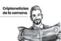CriptoNoticias de la semana: implementan blockchain en banco de Ecuador